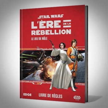 STAR WARS L ERE de la REBELLION : Jeu de Rôle