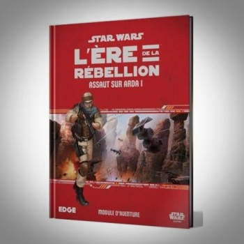 STAR WARS L'ERE de la REBELLION : Assaut sur Arda