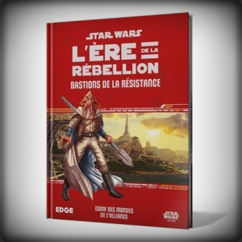 STAR WARS L'ERE de la REBELLION : Guide des Mondes de l'Alliance