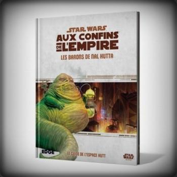 STAR WARS Aux Confins de l'Empire : LES BARONS DE NAL HUTTA